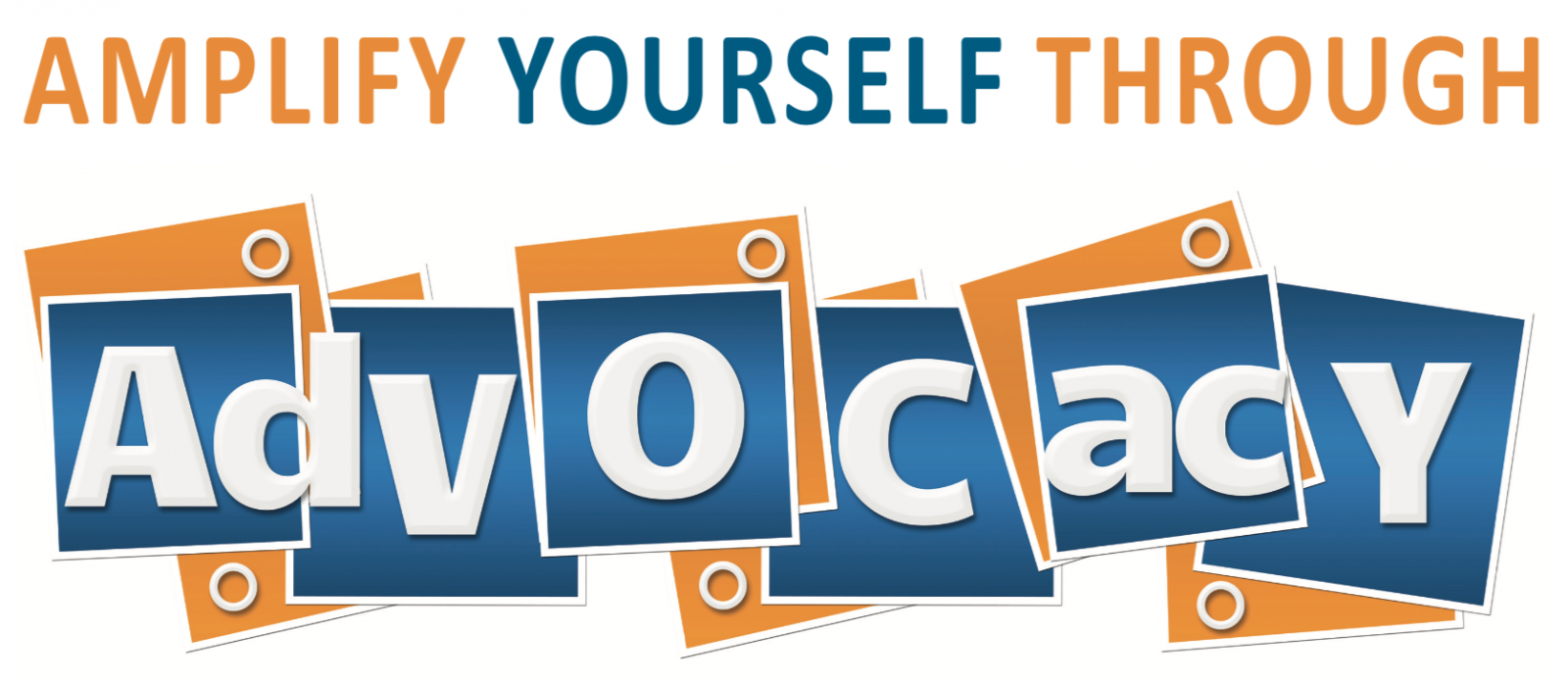 Amplify Yourself Through Advocacy